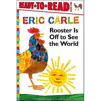 Rooster Is Off to See the World by Eric Carle - Eric Carle - 97814424