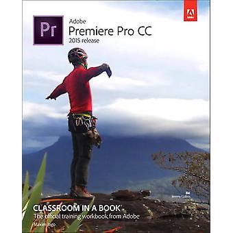 Adobe Premiere Pro CC Classroom in a Book 2015 release par Jago & Maxim