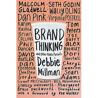 Brand Thinking And Other Noble Pursuits by Debbie Millman - 978158115
