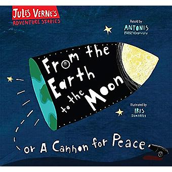 From the Earth to the Moon - Or A Cannon for Peace by Antonis Papatheo