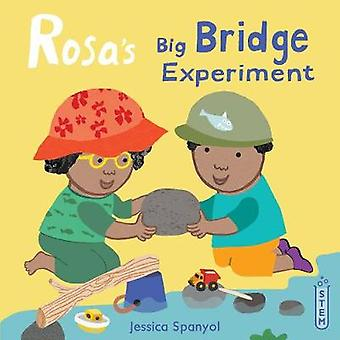 Rosa's Big Bridge Experiment by Jessica Spanyol - 9781786283627 Book
