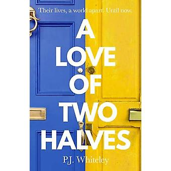 A Love of Two Halves by P. J. Whiteley - 9781789650532 Book