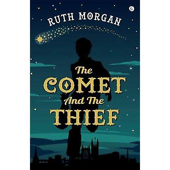 Comet and the Thief - The by Ruth Morgan - 9781785623103 Book