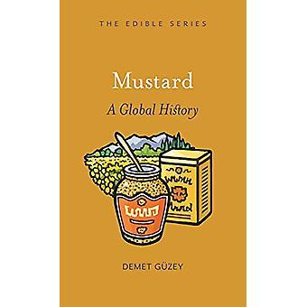 Senf - Eine globale Geschichte von Demet Guzey - 9781789141436 Buch