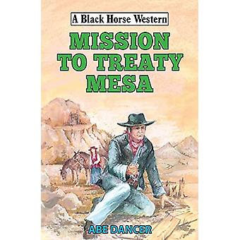 Mission to Treaty Mesa by Abe Dancer - 9780719830983 Book