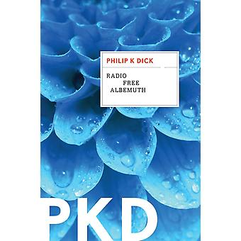 Radio Free Albemuth by Philip K Dick