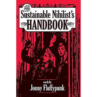 The Sustainable Nihilist's Handbook by Jonny Fluffypunk - 97819091360