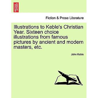 Illustrations to Keble's Christian Year. Sixteen Choice Illustrations