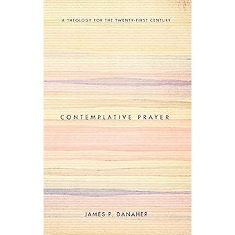 Contemplative Prayer by James P Danaher - 9781498214339 Book