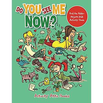 Do You See Me Now? Find the Hidden Objects Kids Activity Book by Acti