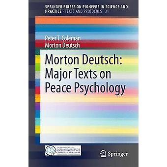 Morton Deutsch - Major Texts on Peace Psychology by Peter T. Coleman -