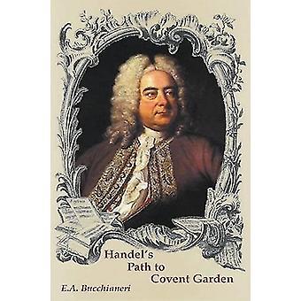 Handel's Path to Covent Garden by E A Bucchianeri - 9789899684430 Book
