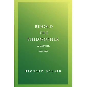 Behold the Philosopher: A Memoir