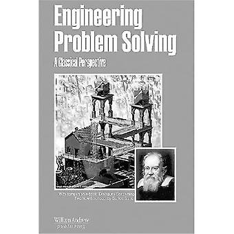 Engineering Problem Solving: A Classical Perspective (Materials science and process technology series)