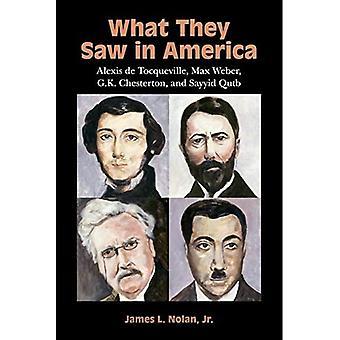 Ce qu'ils ont vu en Amérique: Alexis de Tocqueville, Max Weber, G. K. Chesterton, et Sayyid Qutb