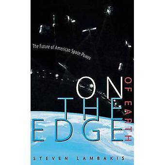 Au bord de la Terre - L'avenir de la puissance spatiale américaine par Steven La