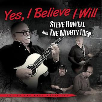 Steve Howell & the Mighty Men - Yes I Believe I Will [CD] USA import
