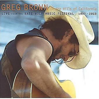 Greg Brown - importation USA In the Hills of California [CD]