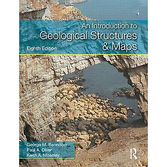 Introduction to Geological Structures and Maps by George M Bennison