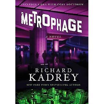 Metrophage - A Novel by Richard Kadrey - 9780062334480 Book
