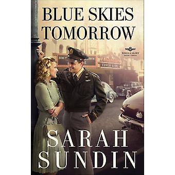Blauen Himmel Morgen - einen Roman von Sarah Sundin - 9780800734237 Buch