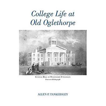 College livet på gamla Oglethorpe av Allan P. Tankersley - 9780820334530