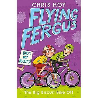 Alla purjehtivien Fergus 3 - Iso keksi pyörä pois Chris Hoy - 978147140523