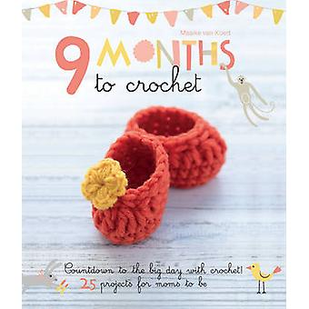 9 Months to Crochet - Count down to the big day with crochet! 25 proje