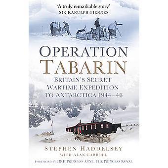 Operation Tabarin - Großbritanniens geheime Kriegs Expedition in die Antarktis
