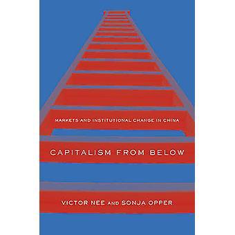 Kapitalismus von unten - Märkte und institutioneller Wandel in China von V