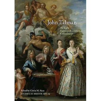 John Talman - um conhecedor do século XVIII início por Cinzia Sicca