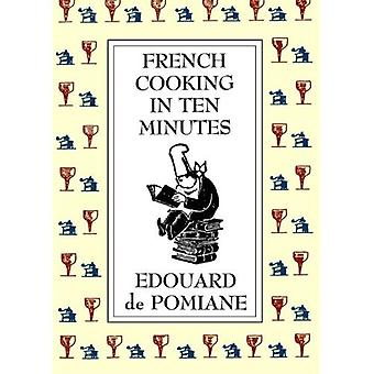 French Cooking in Ten Minutes: or Adapting to the Rhythm of Modern Life (1930)