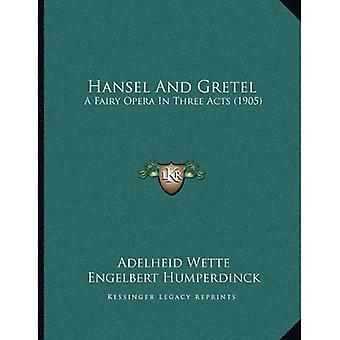 Hans en Grietje: een Fairy Opera in drie aktes (1905)