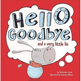 Hello, Goodbye, en een weinig leugen
