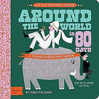 Lilla Master Verne: Jorden runt på 80 dagar: A BabyLit transport Primer [styrelse bok]