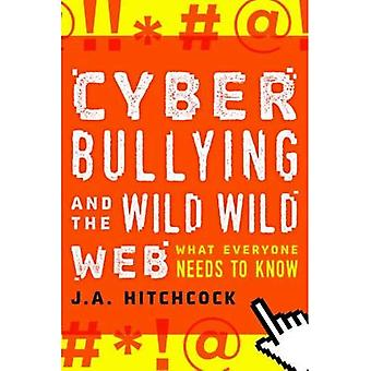 Cyberbullies Amp Wild Wild Wcb