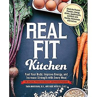 Riktig passform kök: Bränsle din kropp energi, samt öka styrka med varje måltid