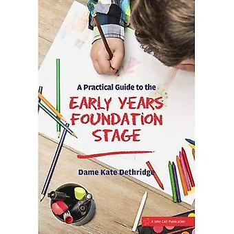 A Practical Guide to the Early Years Foundation Stage (Paperback)