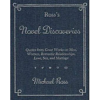 Ross's Novel Discoveries: Quotes from Great Works on Men, Women, Romantic Relationships, Love, Sex, and Marriage