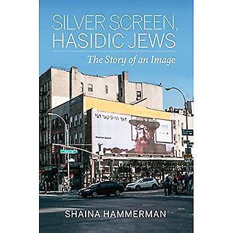 Écran d'argent, les Juifs hassidiques: L'histoire d'une Image