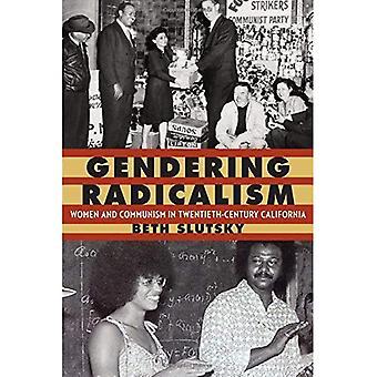 BWT Radikalismus: Frauen und Kommunismus im zwanzigsten Jahrhundert California (Frauen im Westen)