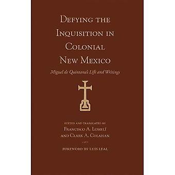 Trotzt der Inquisition in kolonialen New Mexiko: Miguel de Quintana Leben und Schriften (Paso Por Aqui-Serie über das literarische Erbe von Nuevomexicano)