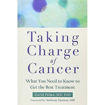 Övertagande av Cancer: vad du behöver veta för att få den bästa behandlingen