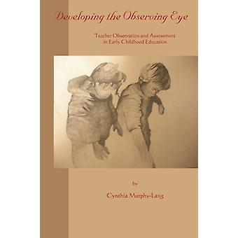 Developing the Observing Eye - Teacher Observation and Assessment in E