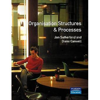 Organisation Structures and Processes Hnd Modular by Sutherland & Jon