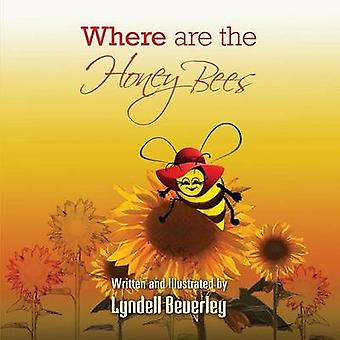 Where are the Honey Bees by Beverley & Lyndell