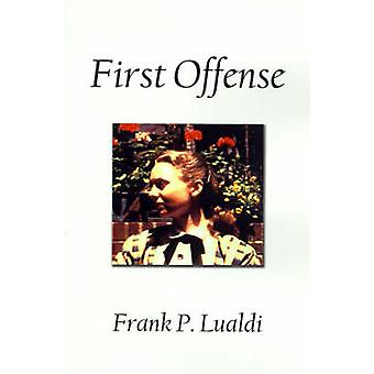 First Offense by Lualdi & Frank P.