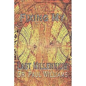 ウィリアムズ ・ ポールによって私の最後の千年紀を修正
