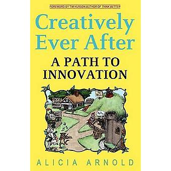 Creatively Ever After by Arnold & Alicia