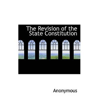 The Revision of the State Constitution by Anonymous & .